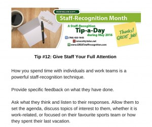 Staff Recognition May Tip#12 Give staff your full attention