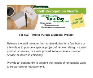 Staff Recognition May Tip#13 Time to Pursue a Special Project