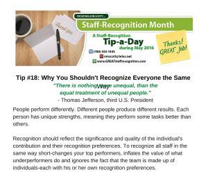 Staff Recognition May Tip#18 Why You Shouldn't Recognize Everyone the Same Way