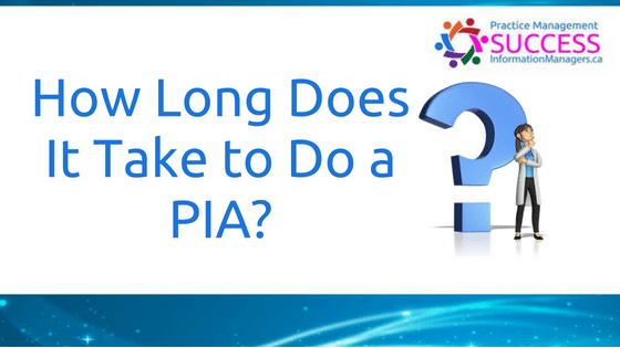 How Long Does It Take to Do a PIA?
