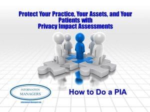 Protect Your Practice, Your Assets, and Your Patients with Privacy Impact Assessments