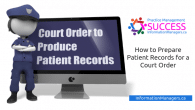 How to prepare patient records for a court order