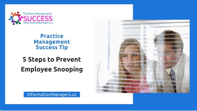 Practice Management Success Prevent Employee Snooping
